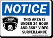 Area Under 24 Hour Video Surveillance Sign