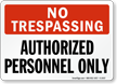 No Trespassing Authorized Personnel Sign
