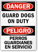 Bilingual Guard Dogs On Duty Sign