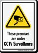 Premises Under CCTV Surveillance Sign