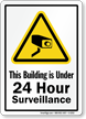 This Building Under 24 Hour Surveillance Sign