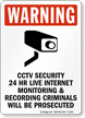 CCTV Security 24 Hour Internet Monitoring Sign