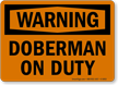 Doberman On Duty OSHA Warning Sign