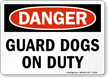 Danger Guard Dogs On Duty Sign