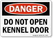 Do Not Open Kennel Door Danger Sign