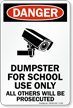 Dumpster For School Use All Others Prosecuted Sign