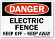 Electric Fence Keep Off Keep Away Sign