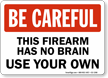 Firearm Has No Brain Be Careful Sign
