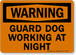 Warning - Guard Dog Working At Night Sign