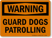Guard Dogs Patrolling OSHA Warning Sign