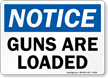 Guns Are Loaded Notice Sign