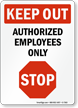 Authorized Employees Only (STOP) Sign