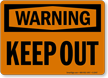 Warning Keep Out Sign