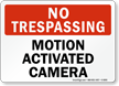 Motion Activated Camera No Trespassing Sign