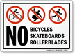 No Bicycles Skateboards Rollerblades Sign