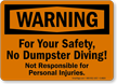 For Your Safety, No Dumpster Diving Sign