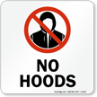 No Hoods Sign