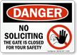 No Soliciting Gate Closed For Safety Sign