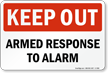 Keep Out: Armed Response To Alarm Sign