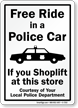 Free Ride In Police Car - Shoplift Sign