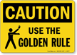 Use The Golden Rule No Workplace Bullying Sign