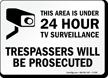 Area Under 24 Hour TV Surveillance Sign