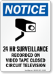 24 Hour Surveillance Recorded Video Tape Sign