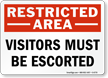 Visitors Must Be Escorted Restricted Area Sign