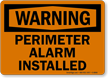 Warning Perimeter Alarm Installed Sign