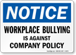 Workplace Bullying Is Against Our Company's Policy Sign