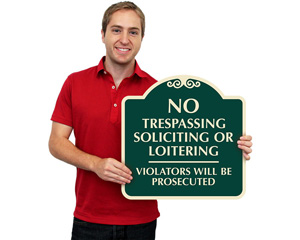 No Trespassing or No Soliciting Signs