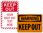 Looking for Keep Out Signs?