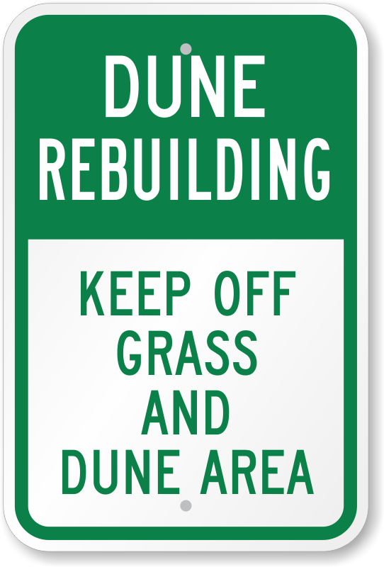 Keep Off Grass And Dune Area Sign Dune Rebuilding Sign