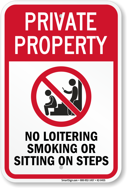 Private Property No Loitering Smoking Sitting On Steps