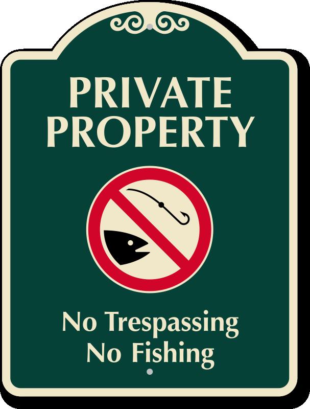 No Fishing Signs No Trespassing, No Fis...