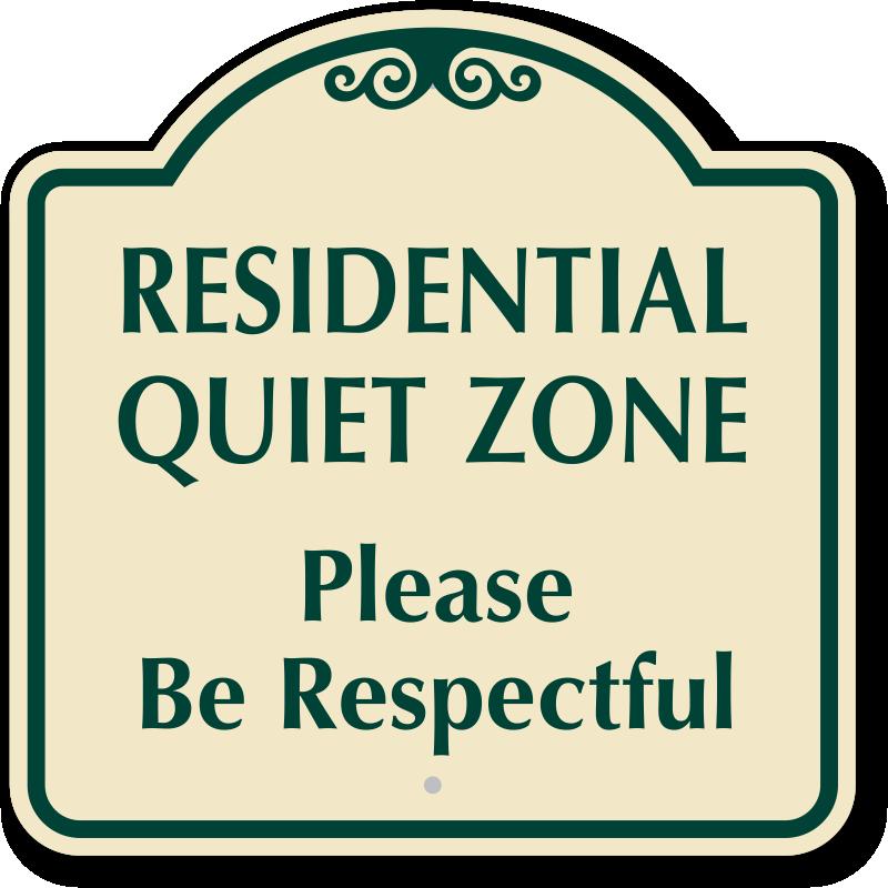 residential quiet zone please be respectful designer sign sku k 0561