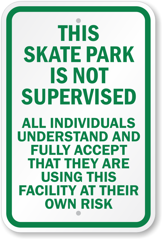 This Skate Park Is Not Supervised Sign Skating Sign Sku