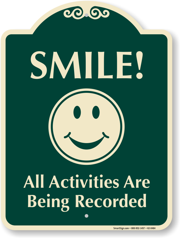 photograph relating to Video Surveillance Signs Printable named Designer Smile All Routines are Getting Recorded Indication, SKU