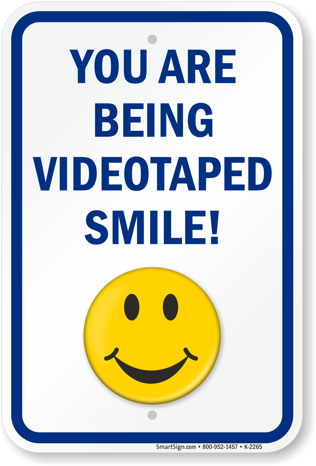 graphic regarding Smile You Re on Camera Sign Printable named On your own Are Currently being Videotaped Smile Signal, SKU: K-2265