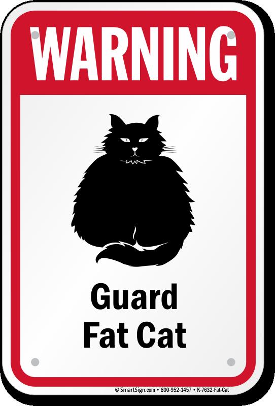 Warning Cat Sign Guard Fat Cat Sign Guard Cat Sign Sku