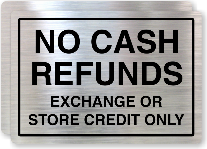 No Cash Refunds Label Exchange Or Store Credit Only