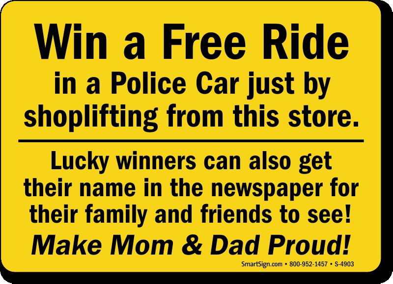 Free Ride Police Car Shoplifting Signs Shoplifting Signs SKU S - Car sign and name