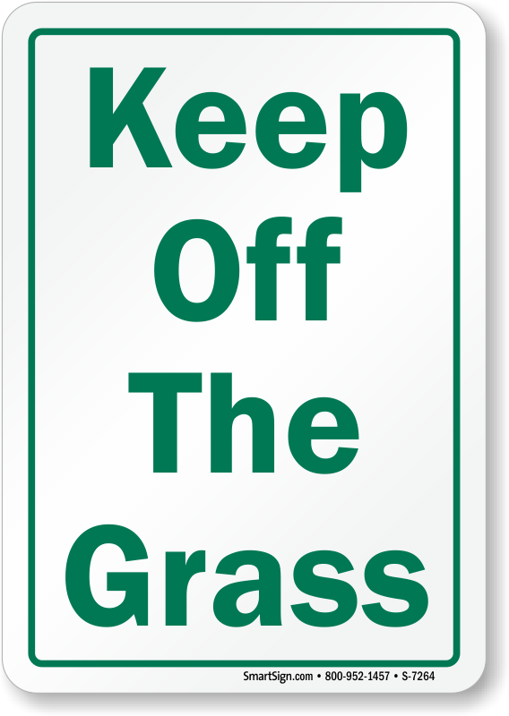 Keep Off The Gr Sign
