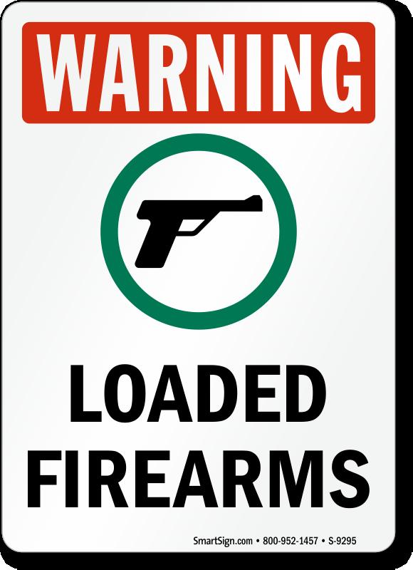 Warning Loaded Firearms Sign Sku S 9295