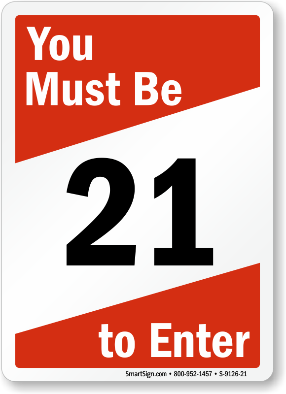 You Must Be 21 to Enter Sign, SKU: S-9126-21