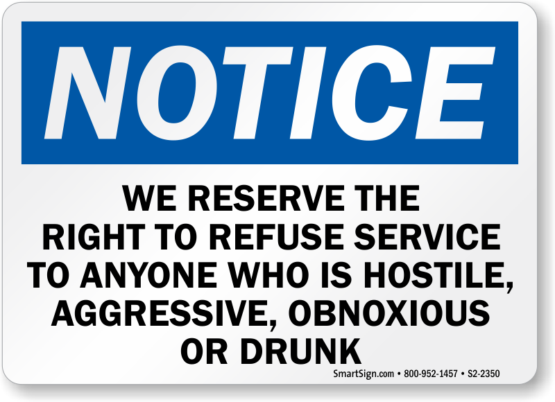 We Reserve Right To Refuse Service To Anyone Hostile Sign