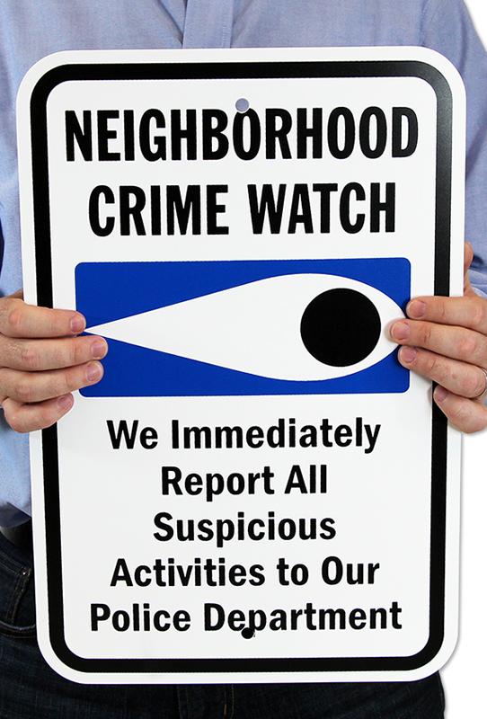 Neighborhood Crime Watch Report Suspicious Activities Sign