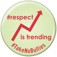 Respect Is Trending Take No Bullies Button
