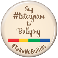 Say Latergram To Bullying, No Bully Button