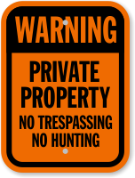 Private Property No Trespassing No Hunting Sign